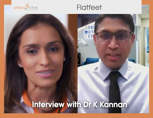 Flatfeet with Dr K Kannan